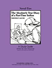 The Absolutely True Diary of a Part-Time Indian (Novel-Ties Teachers Study Guide)