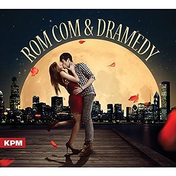 Rom Com and Dramedy