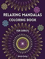 RELAXING MANDALAS Coloring Book For Adults Amazing mandala coloring book with Relaxing and STRESS RELIEVING Mandalas for ADULTS 50 Mandalas