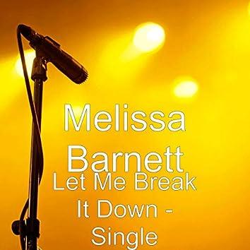 Let Me Break It Down