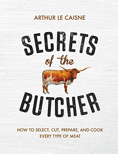 Image OfSecrets Of The Butcher: How To Select, Cut, Prepare, And Cook Every Type Of Meat