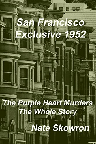 The Purple Heart Murders: San Francisco Exclusive 1952 (English Edition)
