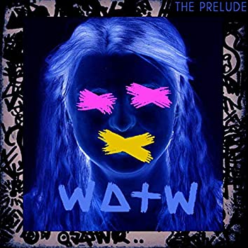 Wotw: The Prelude
