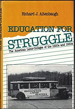 Hardcover Education for Struggle: The American Labor Colleges of the 1920s and 1930s (Labor and Social Change) Book