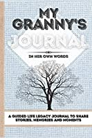 My Granny's Journal: A Guided Life Legacy Journal To Share Stories, Memories and Moments - 7 x 10