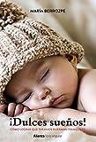 ¡Dulces sueños! Cómo lograr que tus hijos duerman tranquilos (Libros Singulares)