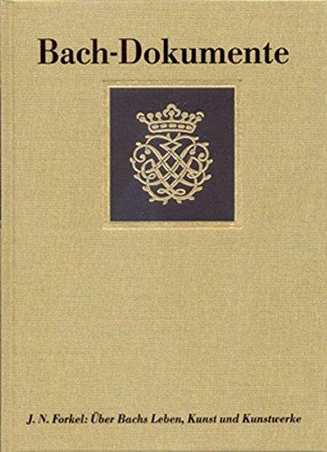Bach-Dokumente / Über Johann Sebastian Bachs Leben, Kunst und Kunstwerke (Leipzig 1802): Edition - Quellen - Materialien: 7