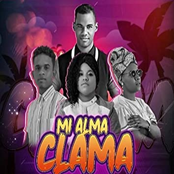 Mi Alma Clama (feat. La Discipula, la Noe Aposento Alto & Alex Herrera)