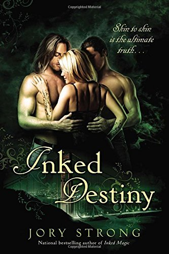 Inked Destiny by Jory Strong (2013-07-02)