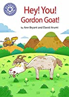 Reading Champion: Hey, You! Gordon Goat!: Independent Reading Purple 8