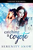 Catching a Coyote (Coyote Bound Book 4)