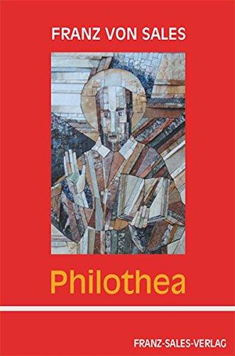 Philothea: Anleitung zum frommen Leben