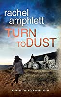 Turn to Dust: A Detective Kay Hunter mystery