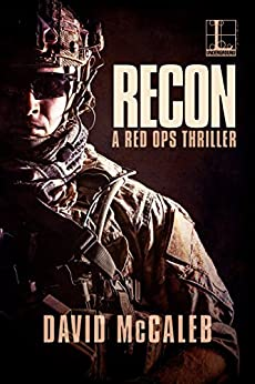 Recon (A Red Ops Thriller Book 3) by [David McCaleb]