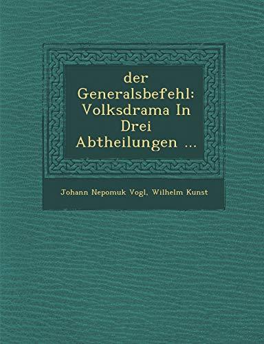 Der Generalsbefehl: Volksdrama in Drei Abtheilungen...