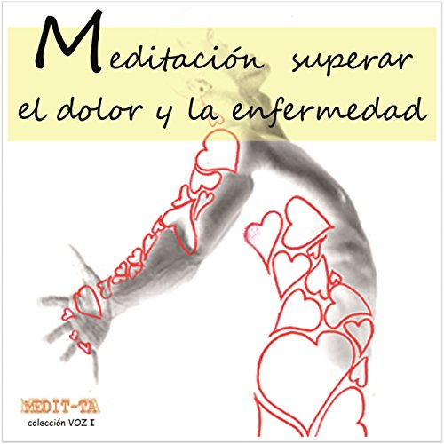 Meditacion Para Superar El Dolor y La Enfermedad [Meditation for Overcoming Pain and Disease] audiobook cover art