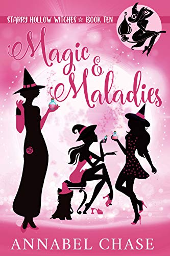 Magic & Maladies (Starry Hollow Witches Book 10)
