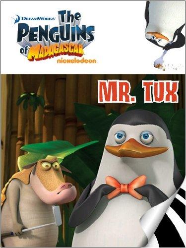 The Penguins of Madagascar: Mr. Tux (English Edition)