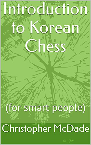 Introduction to Korean Chess: (for smart people) (English Edition)