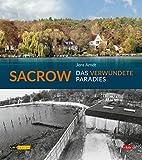 Sacrow: Das verwundete Paradies