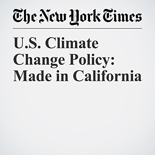 U.S. Climate Change Policy: Made in California copertina