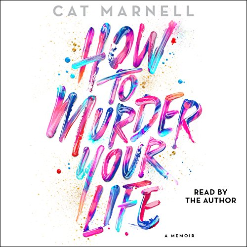 How to Murder Your Life audiobook cover art
