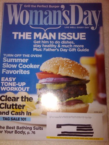 Woman's Day, June 2010, The Man Issue, Get him to do dishes, stay healthy& much more, Plus: Father's Day Gift Guide (Turn Off the Oven! Summer Slow Cooker Favorites, Easy Tone-up Workout, Clear the Clutter and Cash In, Tag Sale 101, The Best Bathing Suits for Your Body, Volume No.73 Issue No.10)