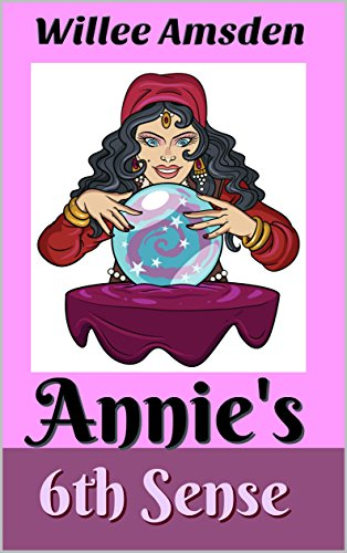 Book: Annie's 6th Sense (The Annie McCauley Romantic Comedy Mysteries) by Willee Amsden
