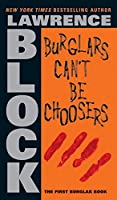 Burglars Can't Be Choosers (Bernie Rhodenbarr, 1)