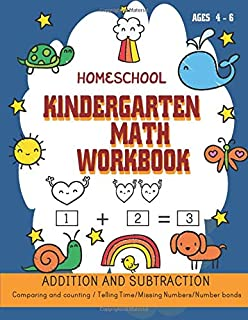Homeschool KINDERGARTEN MATH WORKBOOK ADDITION AND SUBTRACTION Comparing and counting / Telling Time/Missing Numbers/Numbe...