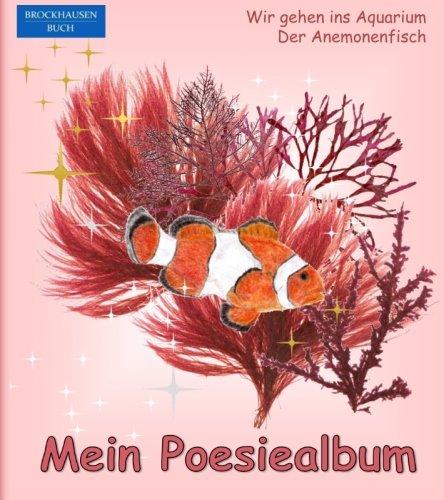 BROCKHAUSEN - Mein Poesiealbum: Wir gehen ins Aquarium - Der Anemonenfisch (Poesiealbum Aquarium 90s, Band 3)