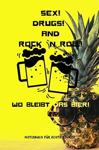 SEX! DRUGS! AND ROCK `N ROLL! WO BLEIBT DAS BIER!: A5 Notizbuch BLANKO 60ER | ROCK | ROLL | NOTIZBUCH | GESCHENK | MOTORRAD | OFFROAD | MUSIK | HITS | FAHRT | REISEFÜHRER | COLLECTION | CLASSIC