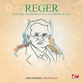 Reger: Suite for Violoncello No. 2 in D Minor, Op. 131c (Digitally Remastered)