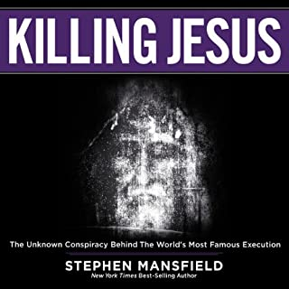 Killing Jesus                   By:                                                                                                                                 Stephen Mansfield                               Narrated by:                                                                                                                                 John McLain                      Length: 4 hrs and 36 mins     24 ratings     Overall 4.6