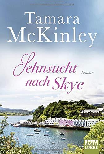 Sehnsucht nach Skye: Roman
