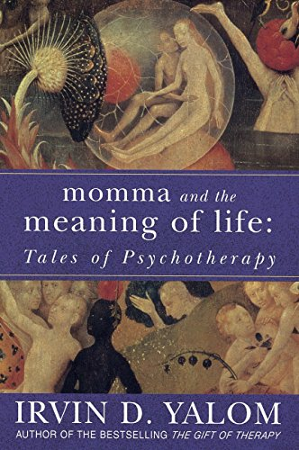 Momma And The Meaning Of Life: Tales of Psycho-therapy (English Edition)