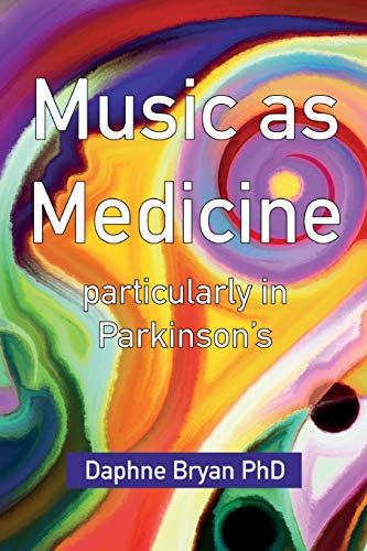 Music As Medicine particularly in Parkinson's