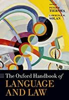 The Oxford Handbook of Language and Law (Oxford Handbooks in Linguistics)
