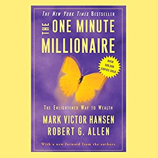 The One Minute Millionaire     The Enlightened Way to Wealth              Di:                                                                                                                                 Mark Victor Hansen,                                                                                        Robert G. Allen                               Letto da:                                                                                                                                 Mark Victor Hansen,                                                                                        Robert G. Allen                      Durata:  3 ore e 21 min     1 recensione     Totali 2,0