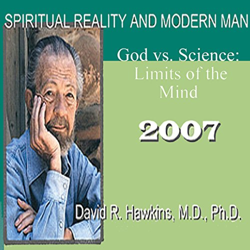 Spiritual Reality and Modern Man: God vs. Science: Limits of the Mind audiobook cover art