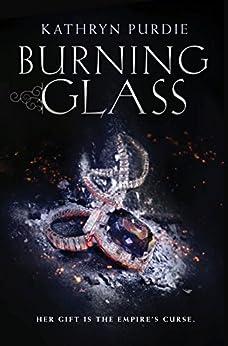 Burning Glass by [Kathryn Purdie]