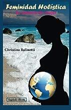 Feminidad holistica: Tu esencia de mujer