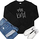 Women Be Kind Sweatshirt Cute Graphic Tees Blessed Shirt Inspirational Long Sleeve Tops Blouse Pullover(Long Sleeve Black, 2XL)