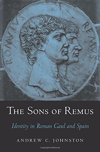 The Sons of Remus: Identity in Roman Gaul and Spain