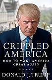 Crippled America: How to Make America Great Again
