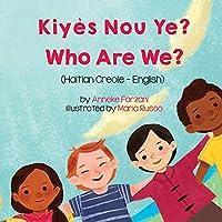 Who Are We? (Haitian Creole-English): Kiyès Nou Ye? (Language Lizard Bilingual Living in Harmony)