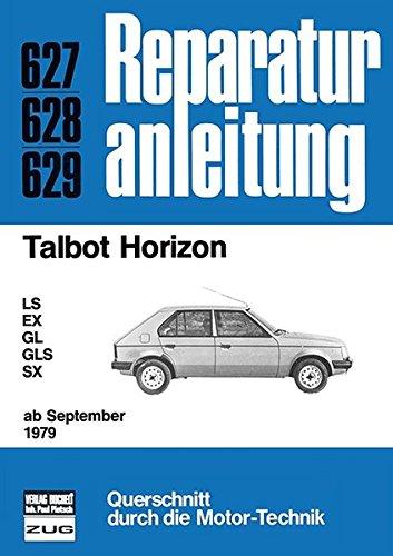 Talbot Horizon ab September 1979: LS / EX / GL / GLS / SX // Reprint der 7. Auflage 1982 (Reparaturanleitungen)