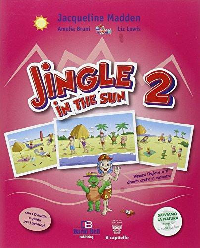 Jingle in the sun. Per la Scuola elementare. Con CD Audio: 2