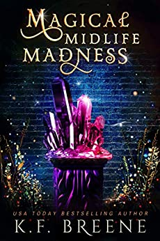 Magical Midlife Madness: A Paranormal Women's Fiction Novel (Leveling Up Book 1) by [K.F. Breene]