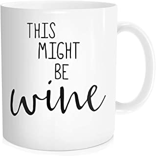 Hasdon-Hill Funny Coffee Mug for Men Women Dad Mom This Might Be Wine Coffee Tea Cups, Cute Wine Lover Mugs Unique Gift for Friends Birthday Christmas 11 oz Bone China White